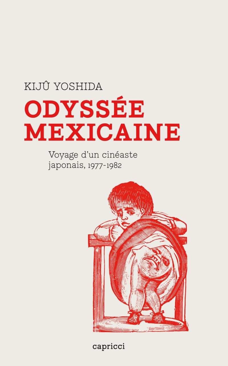 ODYSSEE MEXICAINE - VOYAGE D'UN CINEASTE JAPONAIS