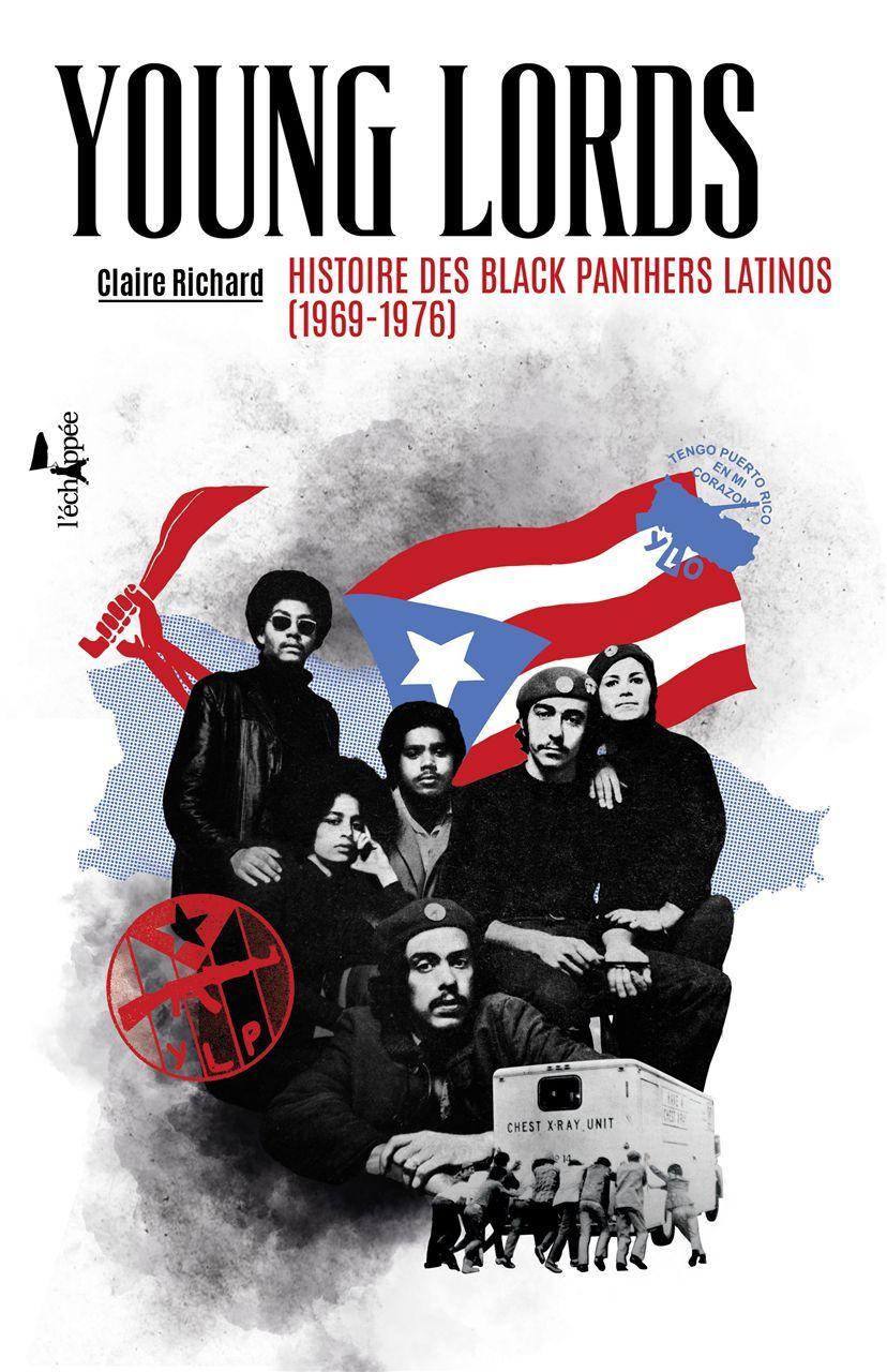 YOUNG LORDS - HISTOIRE DES BLACK PANTHERS LATINOS (1969-1976)