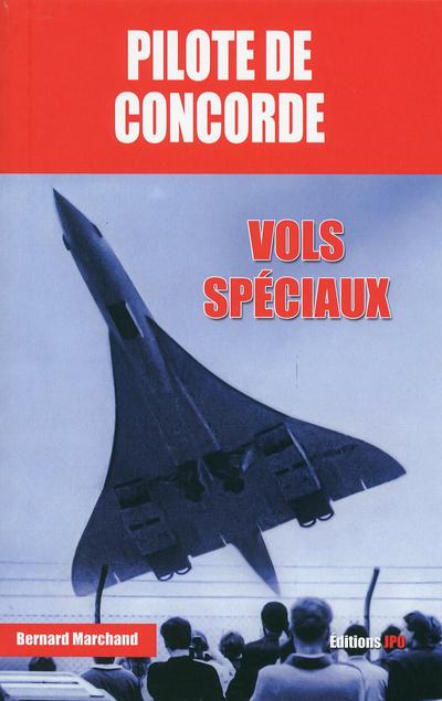 PILOTE DE CONCORDE - VOLS SPECIAUX