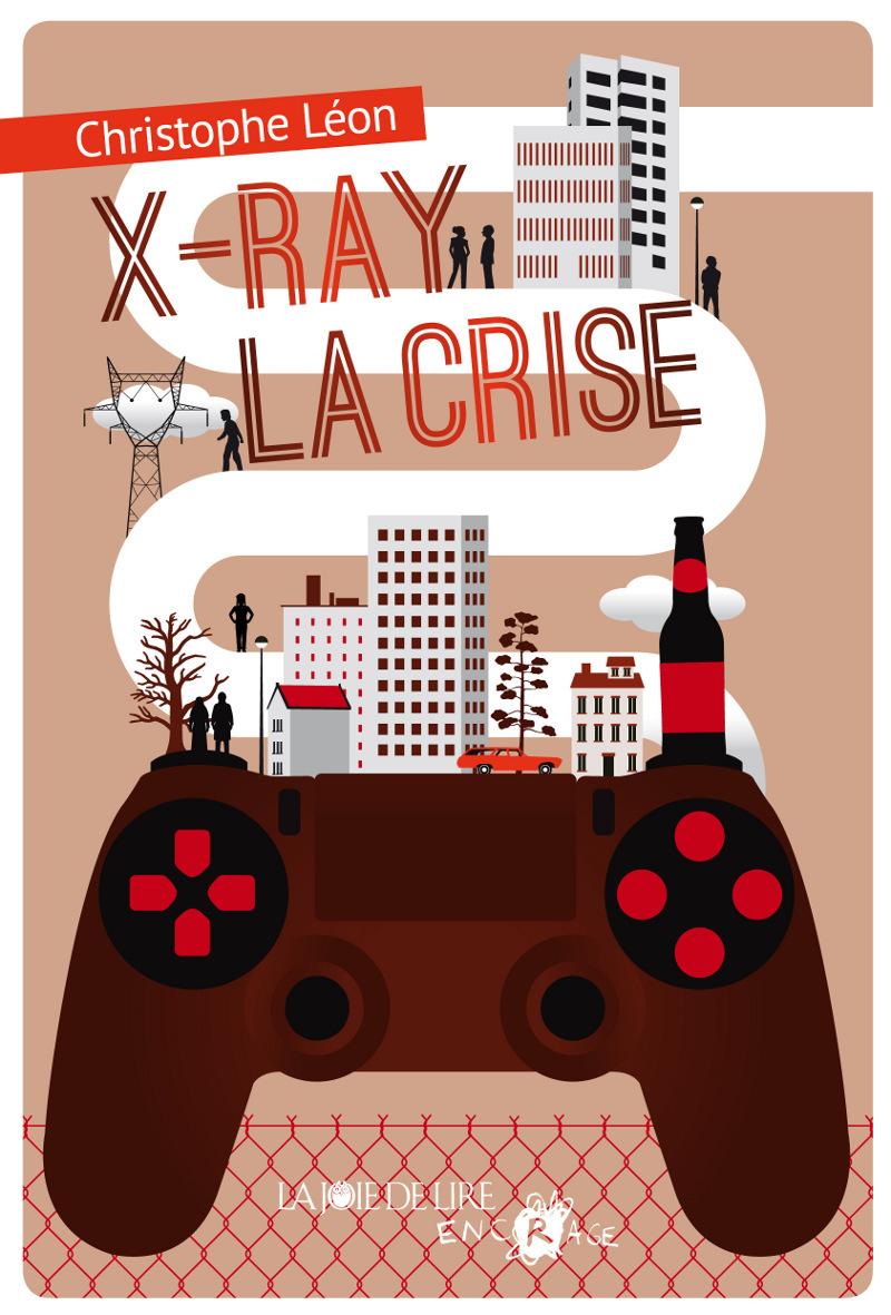 X-RAY LA CRISE