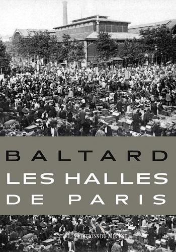 BALTARD LES HALLES DE PARIS