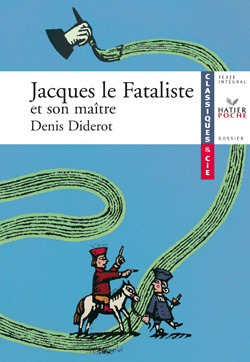 JACQUES LE FATALISTE ET SON MAITRE - CLASSIQUES & CIE LYCEE