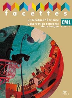 FACETTES CM1, LIVRE DE L'ELEVE (PAS VENDU SEUL - COMPOSE LE 9612615)