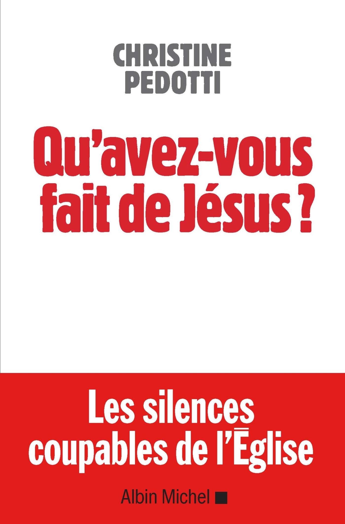 QU'AVEZ-VOUS FAIT DE JESUS ? - LETTRE A CEUX PAR QUI LE SCANDALE EST ARRIVE