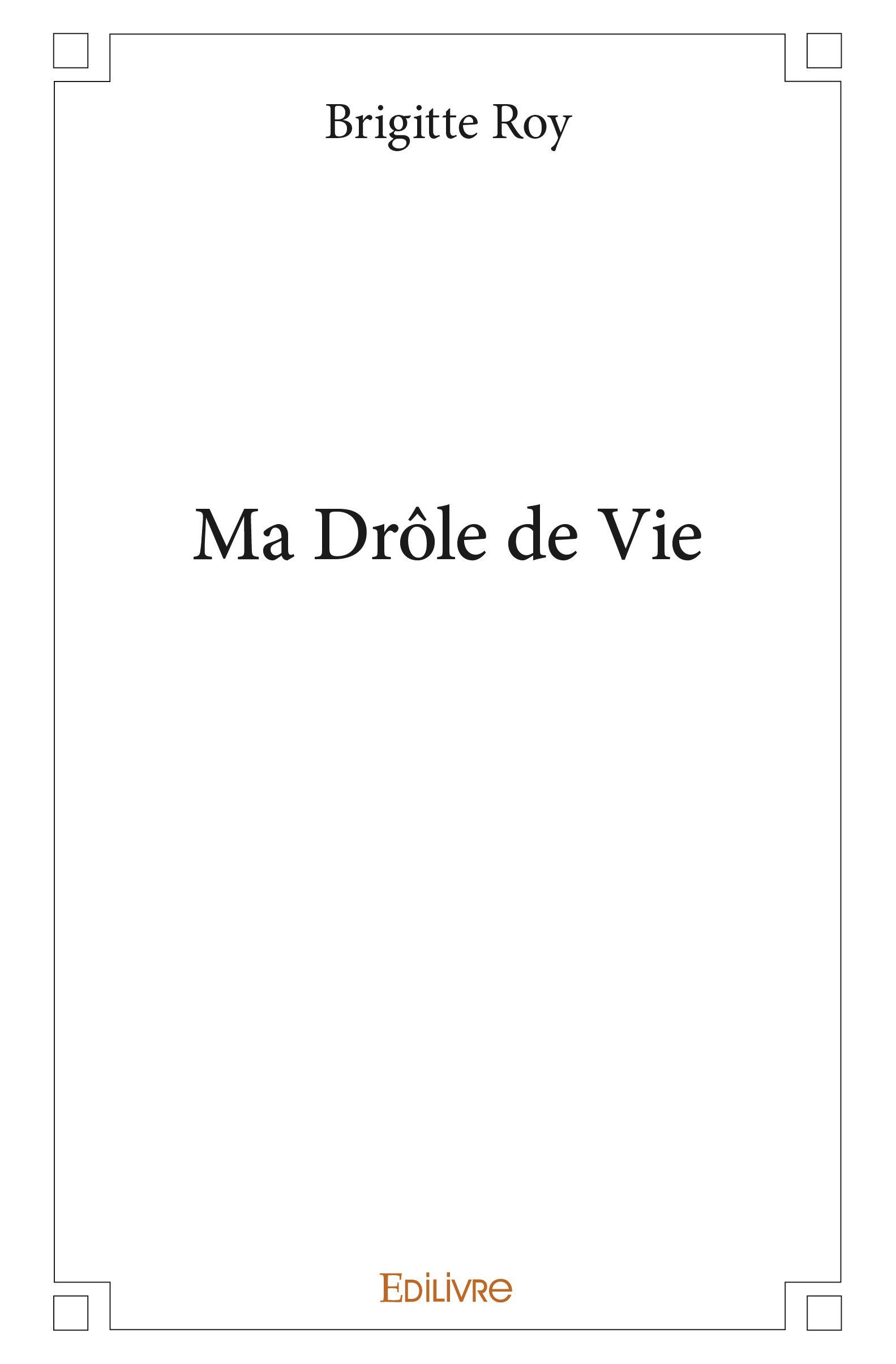 MA DROLE DE VIE