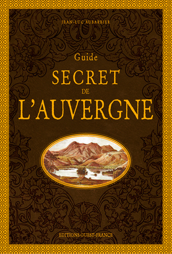 GUIDE SECRET DE L'AUVERGNE