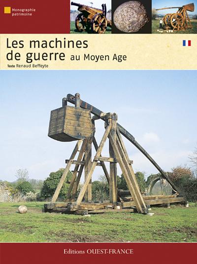 MACHINES DE GUERRE AU MOYEN-AGE (LES)