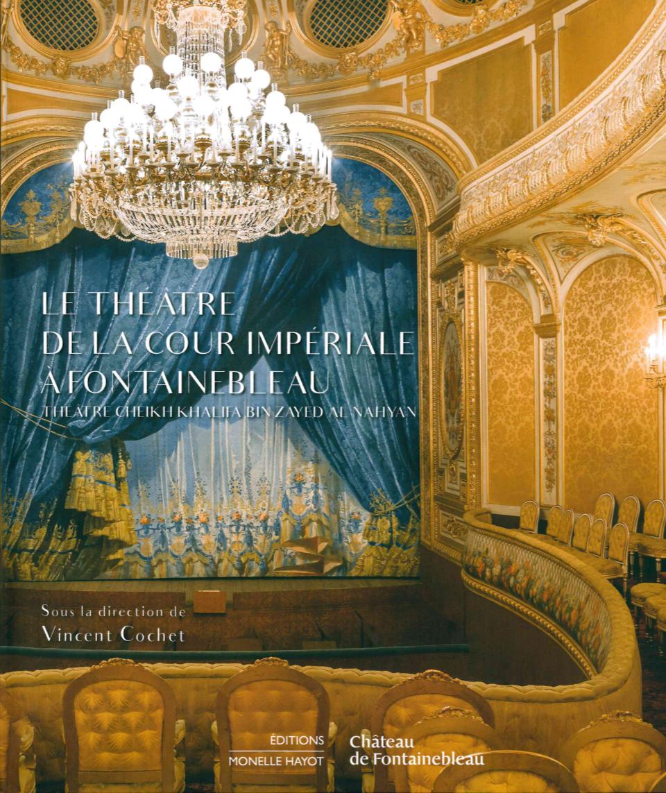 LE THEATRE DE LA COUR IMPERIALE A FONTAINEBLEAU - THEATRE CHEIKH KHALIFA BIN ZAYED AL NAHYAN