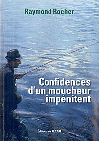 CONFIDENCES DUN MOUCHEUR IMPENITENT