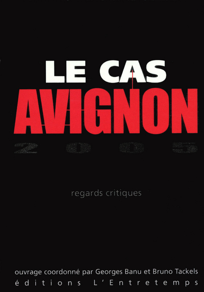 LE CAS AVIGNON 2005 - REGARDS CRITIQUES
