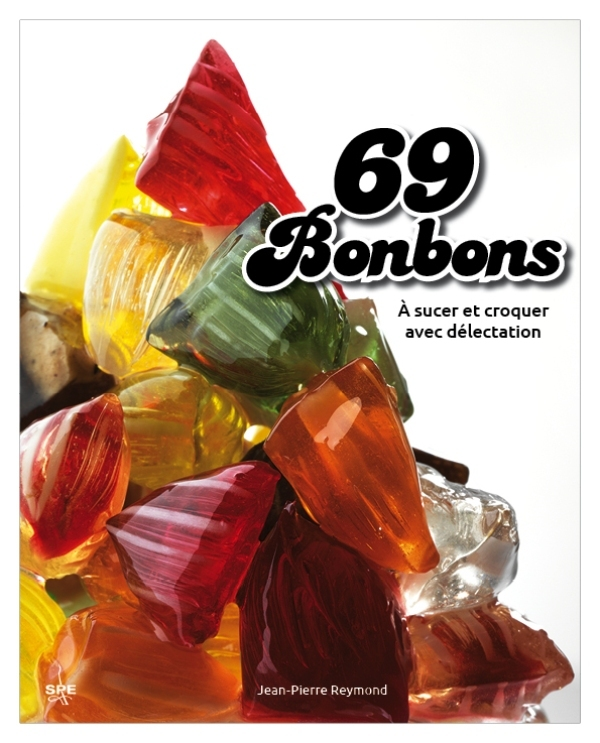 LES 69 BONBONS A SUCER ET CROQUER AVEC DELECTATION
