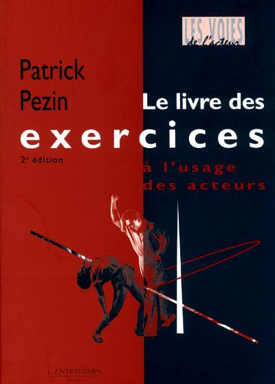 LE LIVRE DES EXERCICES A L'USAGE DES ACTEURS 2 ED
