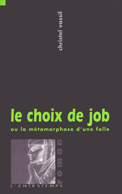 LE CHOIX DE JOB OU LA METAMORPHOSE D'UNE FOLLE