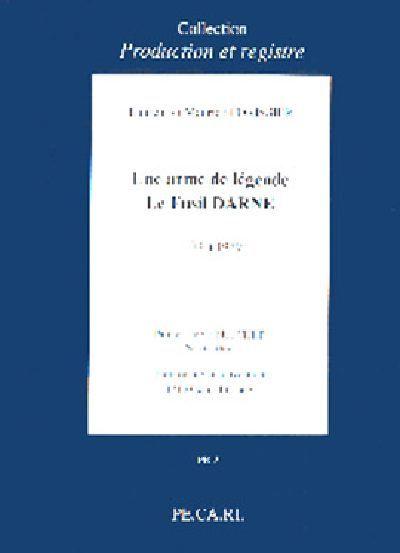 LE FUSIL DARNE UNE ARME DE LEGENDE - 1974 A 1979