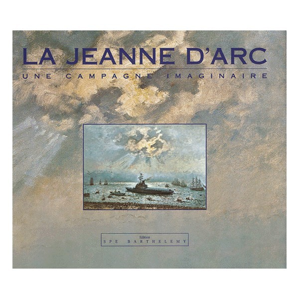 LE JEANNE D'ARC UNE CAMPAGNE