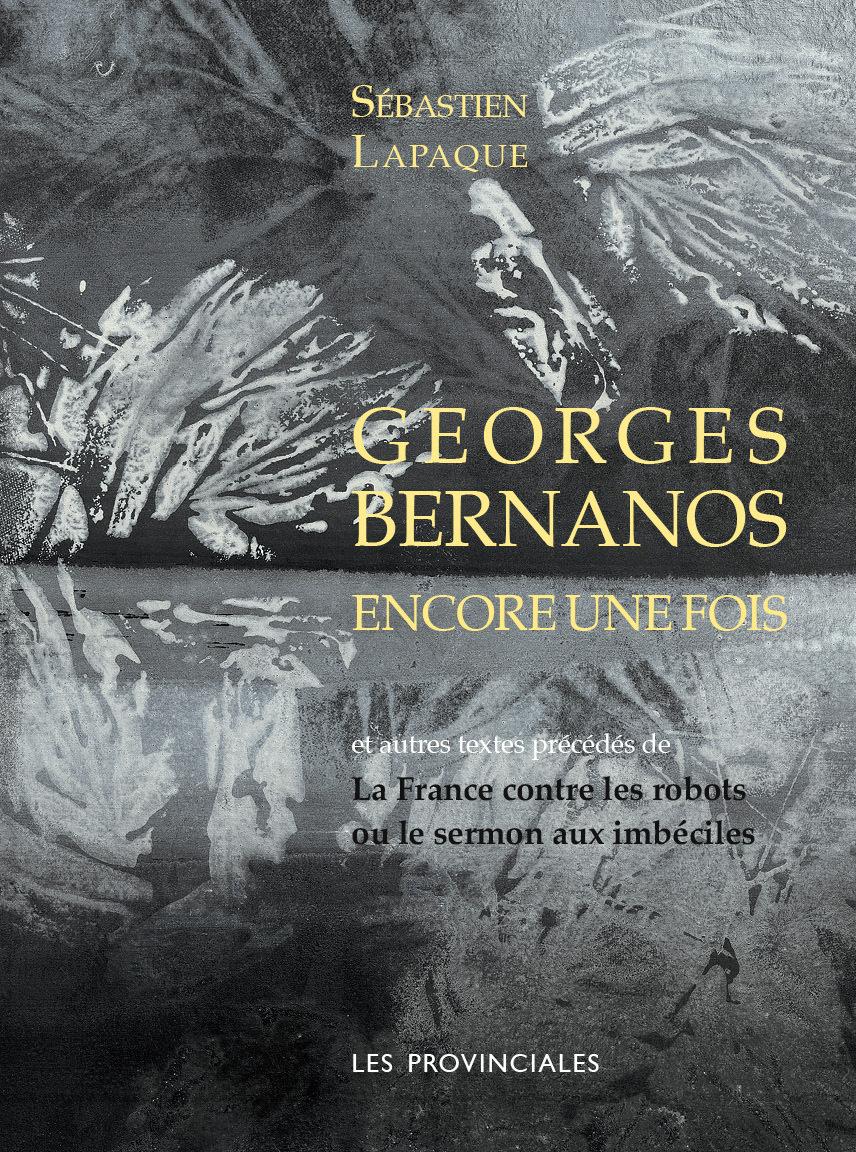 GEORGES BERNANOS ENCORE UNE FOIS (NVELLE ED.)
