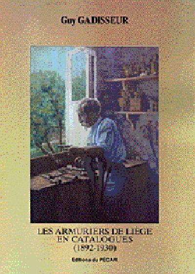 LES ARMURIERS DE LIEGE EN CATALOGUES (1892-1930)