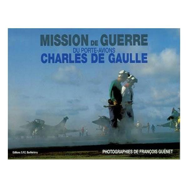 MISSION DE GUERRE DU PORTE-AVIONS CHARLES DE GAULLE