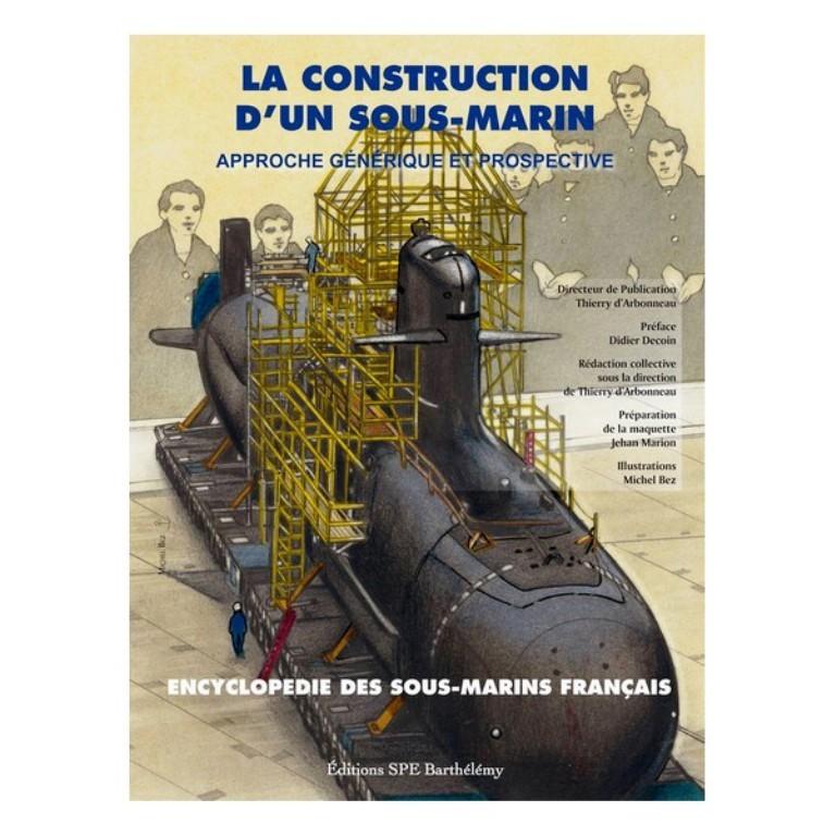 LA CONSTRUCTION D'UN SOUS-MARIN - APPROCHE GENERIQUE ET PROSPECTIVE