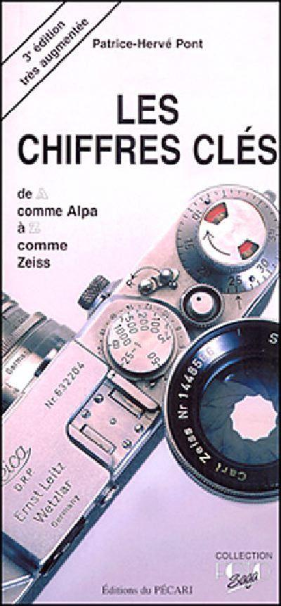 LES CHIFFRES CLES DE A COMME ALPA A Z COMME ZEISS - 3E EDITION TRES AUGMENTEE