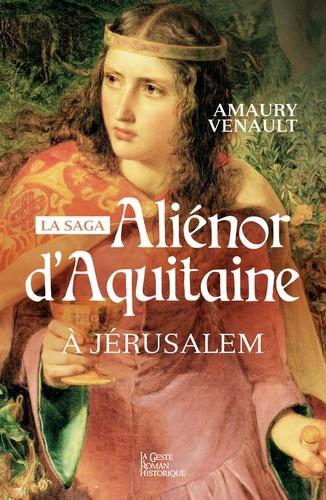 ALIENOR D'AQUITAINE A JERUSALEM - VOLUME 03