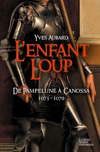 L'ENFANT LOUP - VOLUME 14 - DE PAMPELUNE A CANOSSA 1073-1079