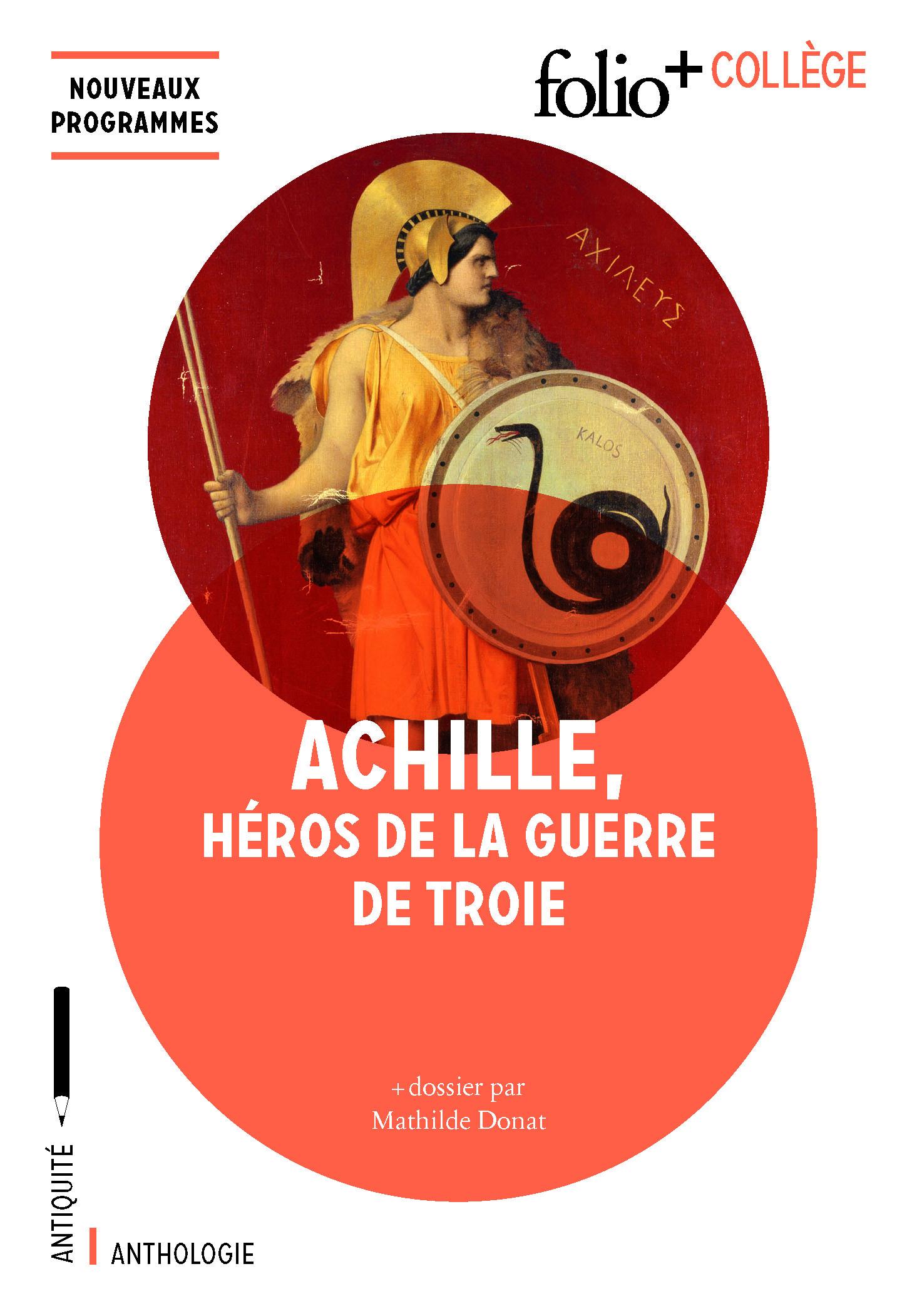 ACHILLE, HEROS DE LA GUERRE DE TROIE