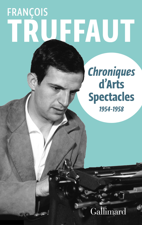 CHRONIQUES D' ARTS-SPECTACLES  - (1954-1958)