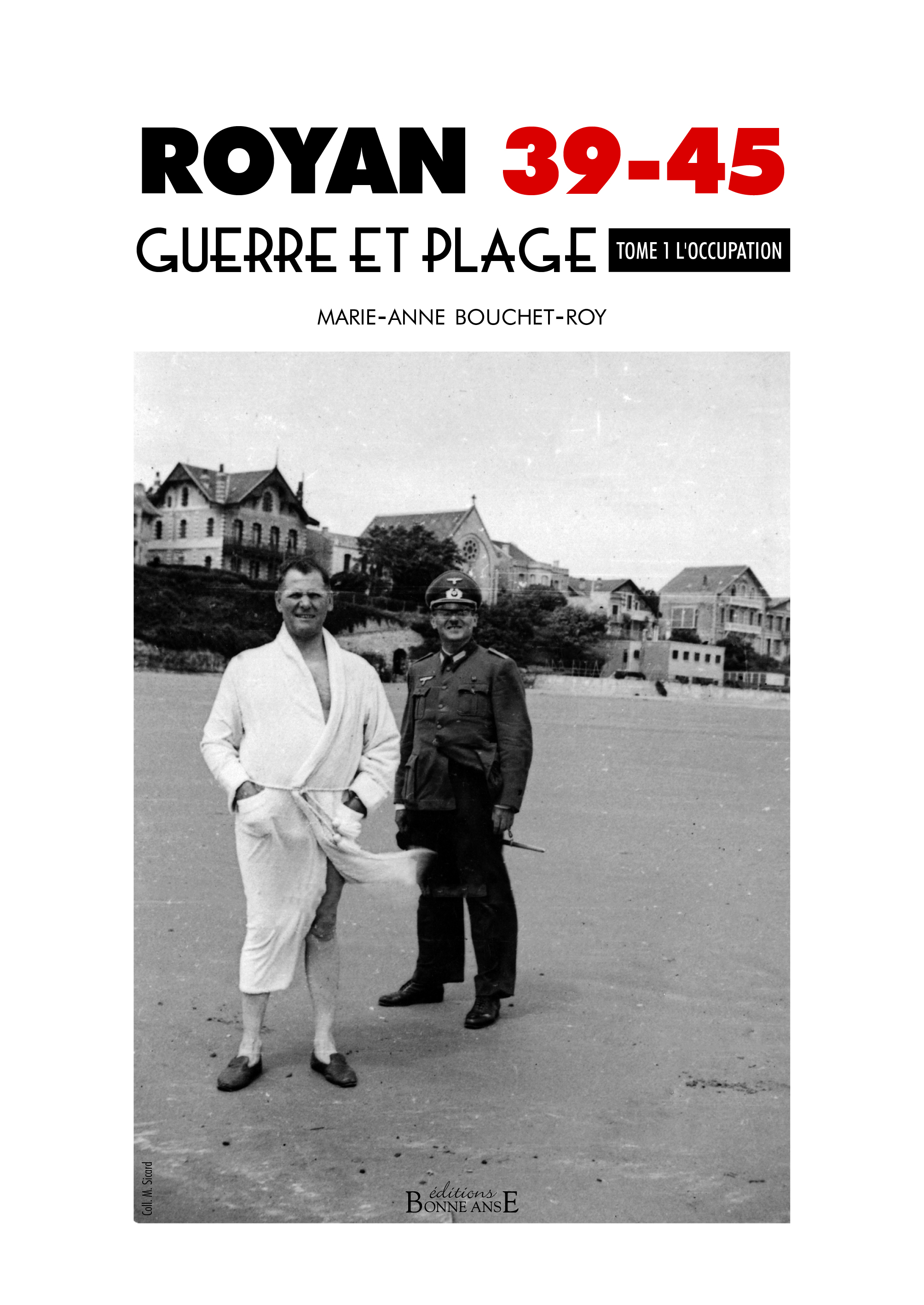 ROYAN 39-45, GUERRE ET PLAGE - TOME 1 L'OCCUPATION