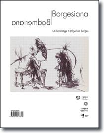 BORGESIANA/BODMERIANA - UN HOMMAGE MULTIPLE A JORGE LUIS BORGES