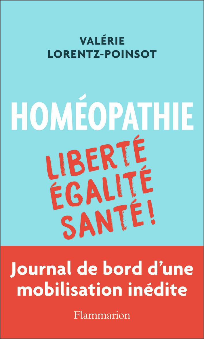 HOMEOPATHIE - LIBERTE, EGALITE, SANTE !