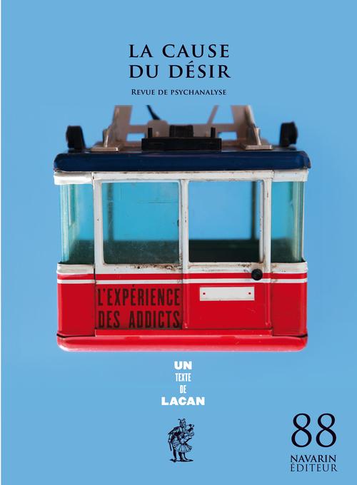 LA CAUSE DU DESIR 88 - L EXPERIENCE DES ADDICTS - OCTOBRE 2014