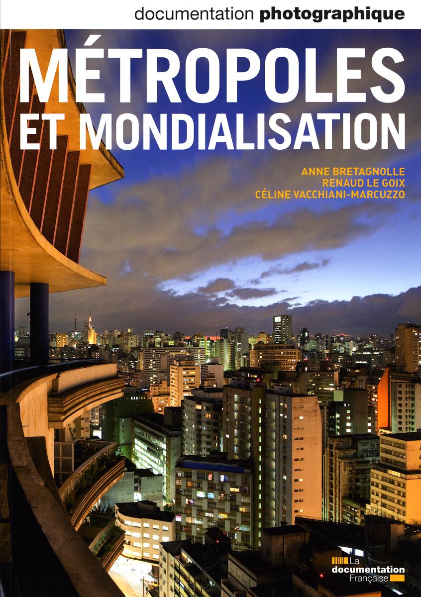 METROPOLES ET MONDIALISATION N 8082 JUILLET-AOUT 2011