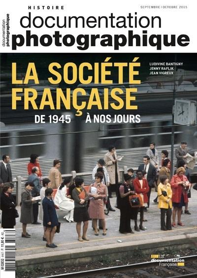 LA SOCIETE FRANCAISE DE 1945 A NOS JOURS DP - NUMERO 8107 SEPTEMBRE-OCTOBRE 2015