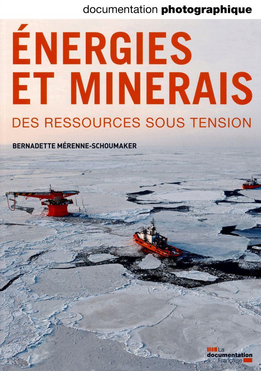 ENERGIE ET MINERAIS - DES RESSOURCES SOUS TENSION - DP 8098