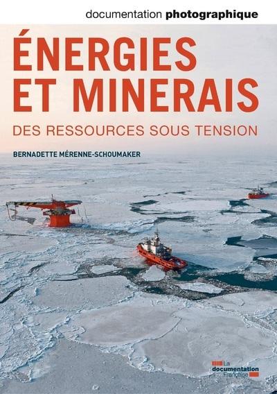 ENERGIES ET MINERAIS - DES RESSOURCES SOUS TENSION DP - NUMERO 8098