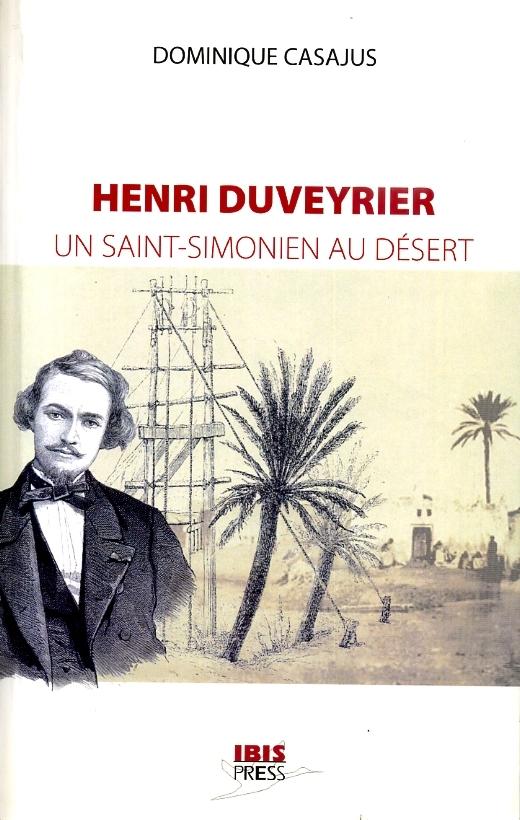 HENRI DUVEYRIER - UN SAINT-SIMONIEN AU DESERT