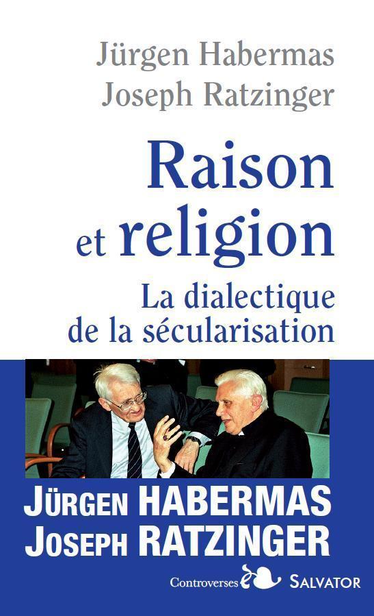 RAISON ET RELIGION. DIALECTIQUE DE LA SECULARISATION