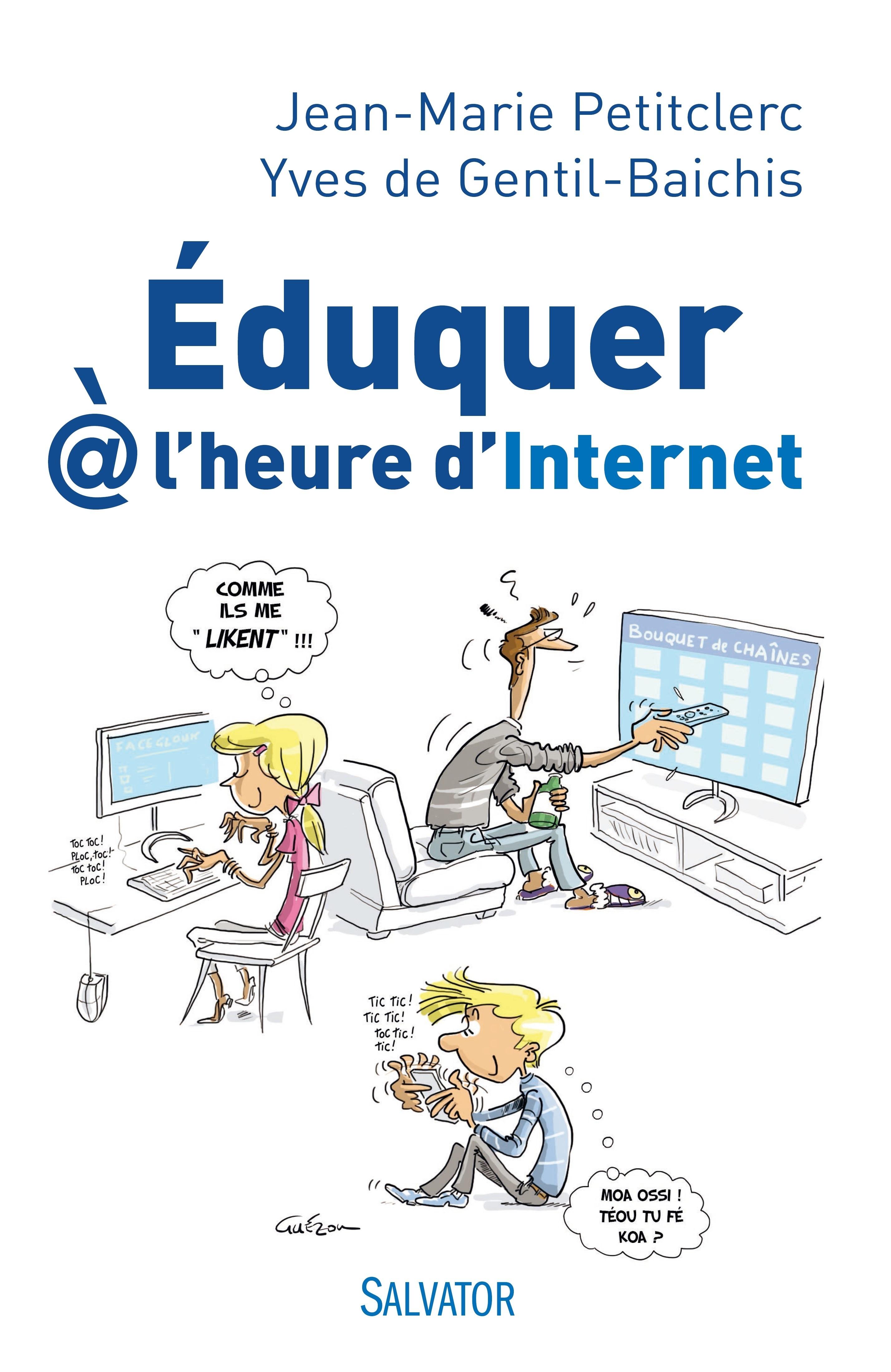 EDUQUER  L'HEURE D'INTERNET. ENTRETIENS AVEC YVES DE GENTIL-BAICHIS