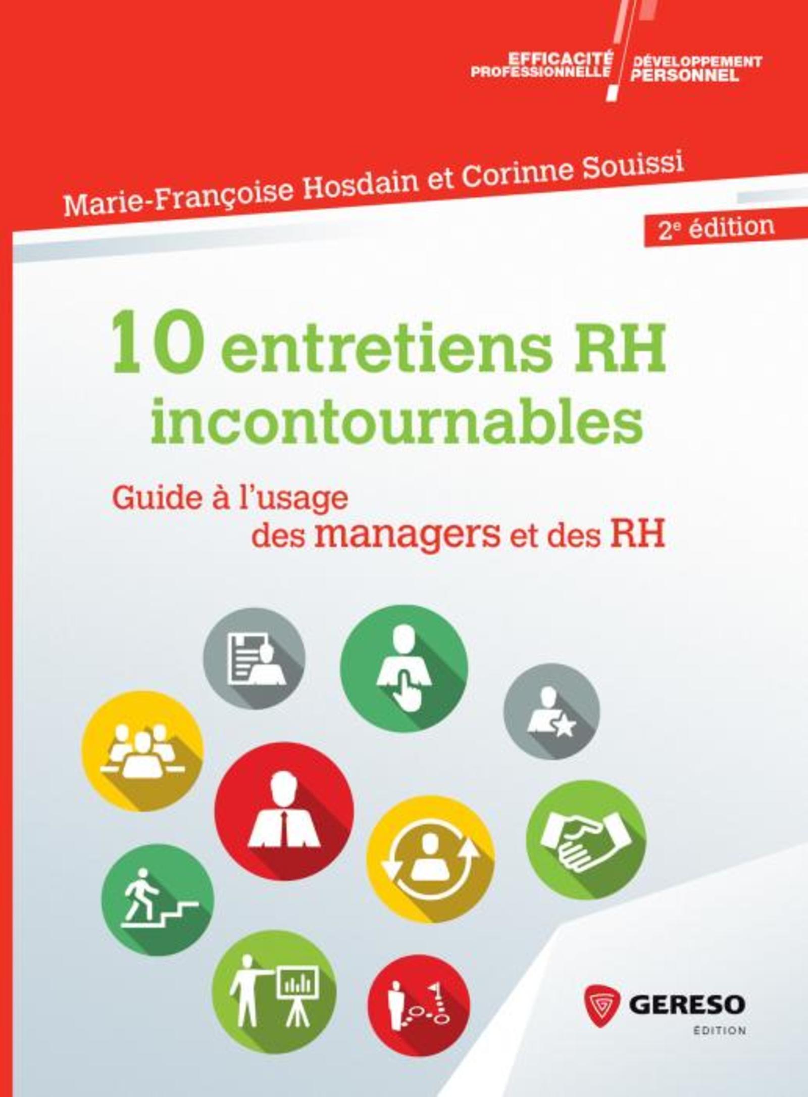 10 ENTRETIENS RH INCONTOURNABLES - GUIDE A L'USAGE DES MANAGERS ET DES RH