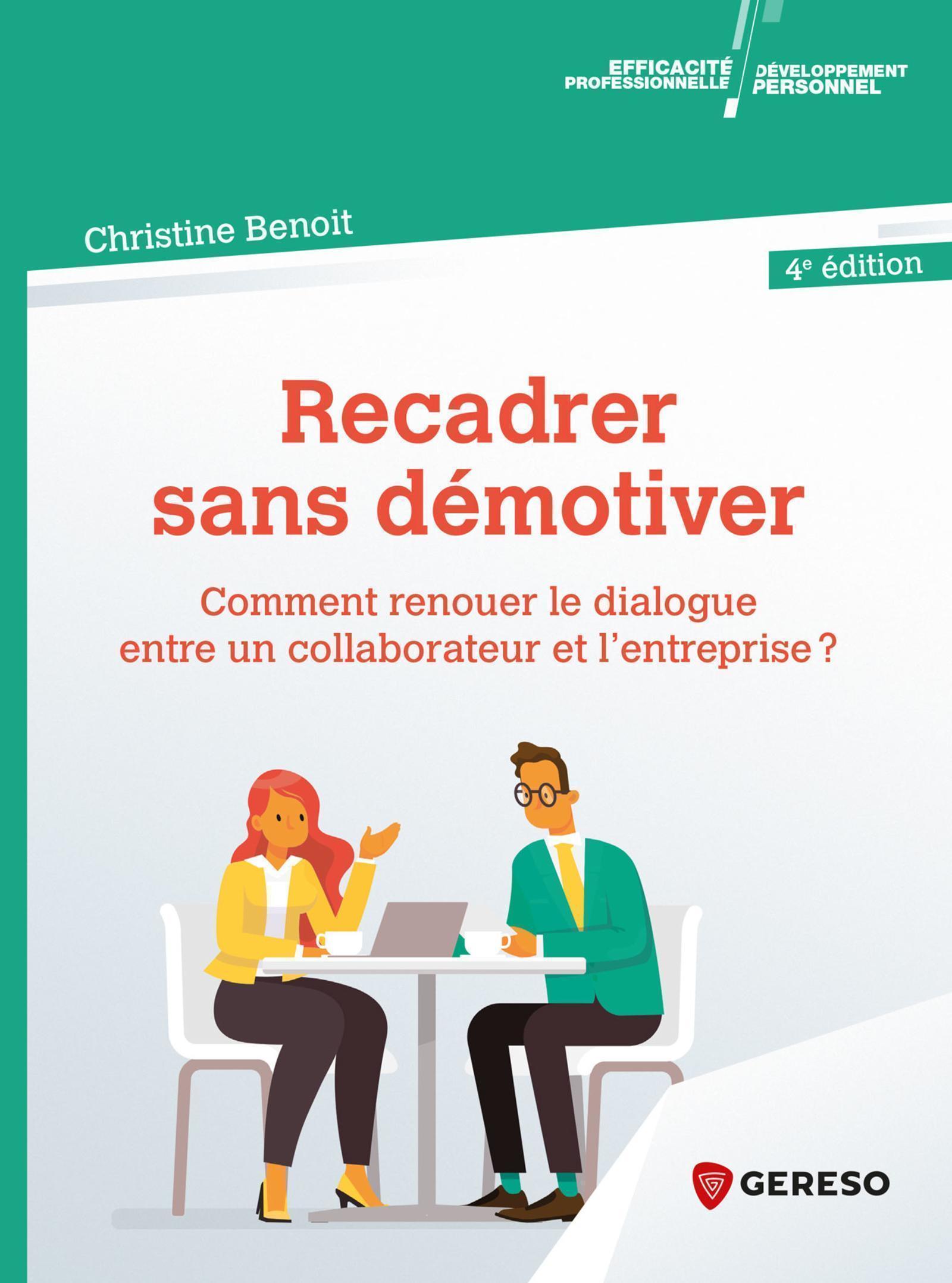 RECADRER SANS DEMOTIVER - COMMENT RECONCILIER LE SALARIE AVEC SON TRAVAIL