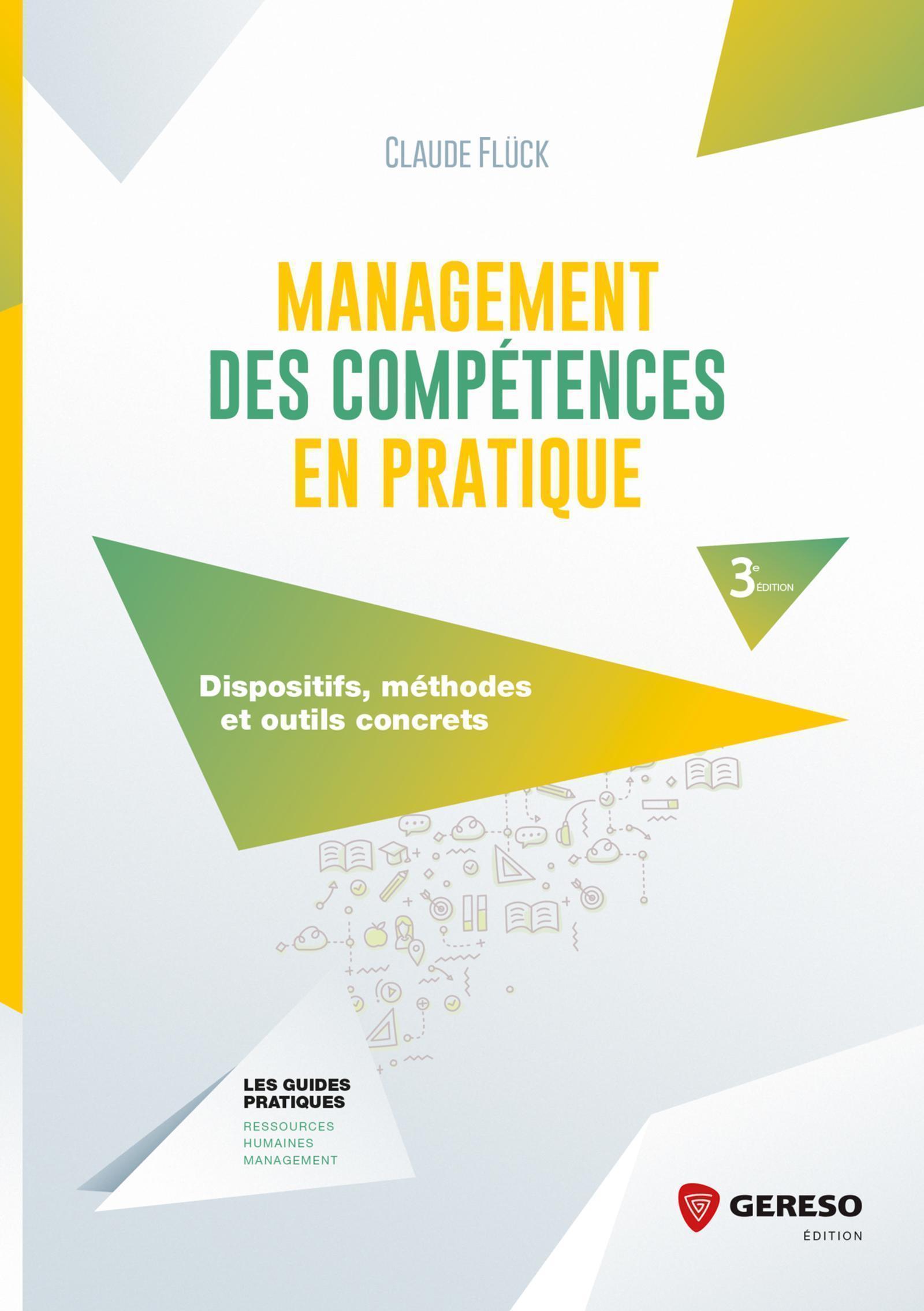 MANAGEMENT DES COMPETENCES EN PRATIQUE - DISPOSITIFS, METHODES ET OUTILS CONCRETS