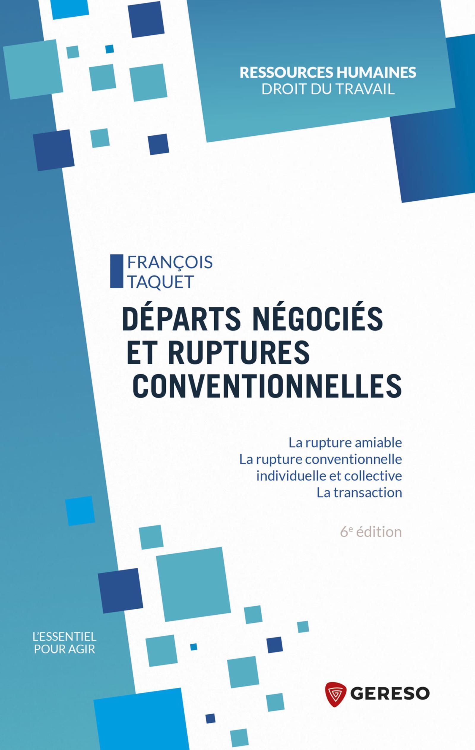 DEPARTS NEGOCIES ET RUPTURES CONVENTIONNELLES - LA RUPTURE AMIABLE. LA RUPTURE CONVENTIONNELLE INDIV