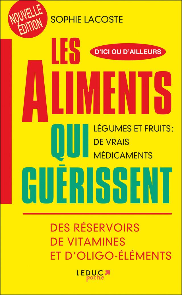 ALIMENTS QUI GUERISSENT (LES) NOUVELLE EDITION