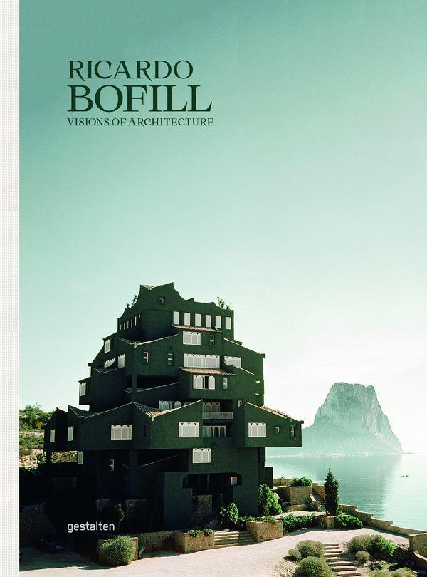 RICARDO BOFILL - UNE ARCHITECTURE VISIONNAIRE