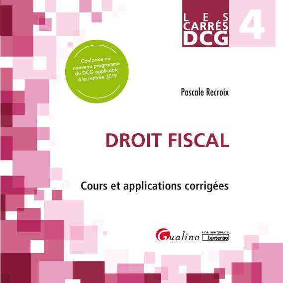 DCG 4 - DROIT FISCAL - COURS ET APPLICATIONS CORRIGEES
