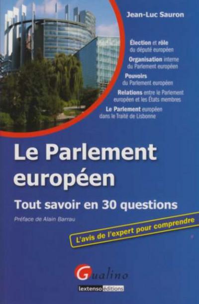 LE PARLEMENT EUROPEEN - TOUT SAVOIR EN 30 QUESTIONS