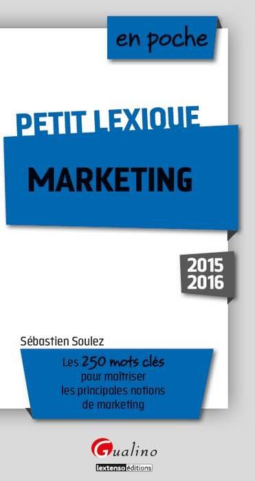 PETIT LEXIQUE - MARKETING 2015-2016