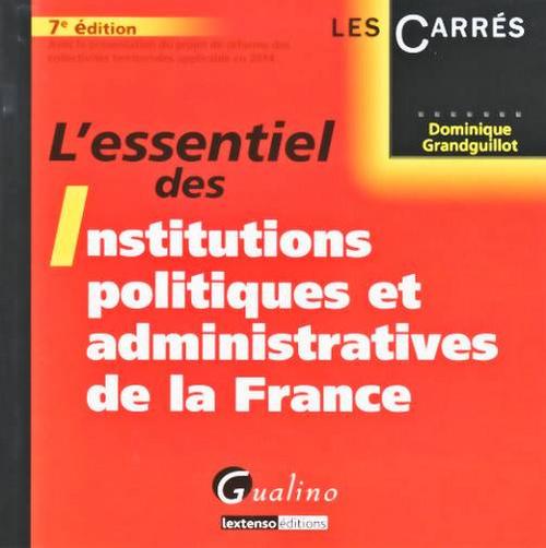 ESSENTIEL DES INSTITUTIONS POLITIQUES (L')
