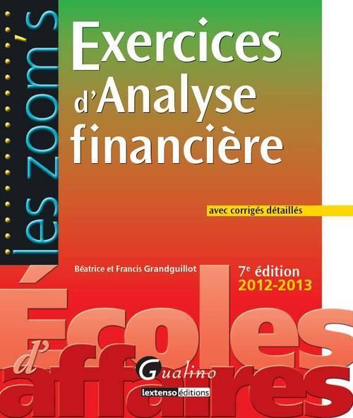 ZOOM'S - EXERCICES D'ANALYSE FINANCIERE AVEC CORRIGES DETAILLES - 7E ED. (LES)